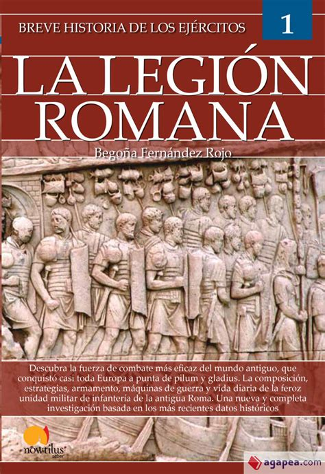 Breve Historia De Los Ejercitos La Legion Romana