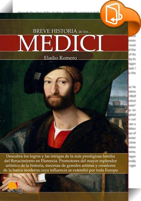 Breve Historia De Los Medici Nowtilus Breve Historia