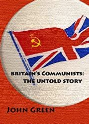 Britain S Communists The Untold Story