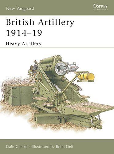British Artillery 1914-19: Field Artillery 1 (New Vanguard)