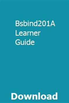 Bsbind201a Learner Guide