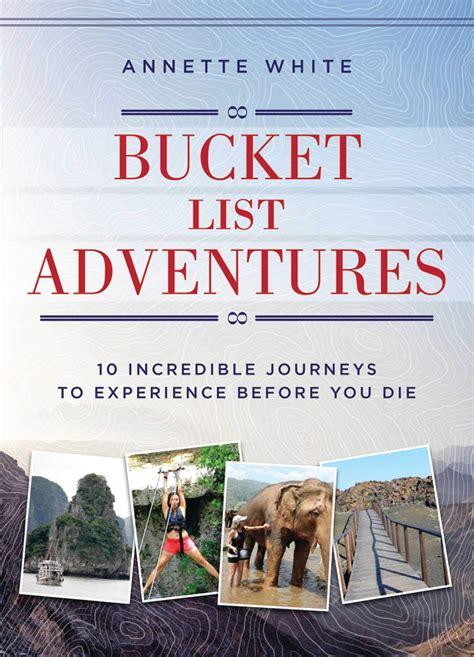 Bucket List Adventures: 10 Incredible Journeys to Experience Before You Die