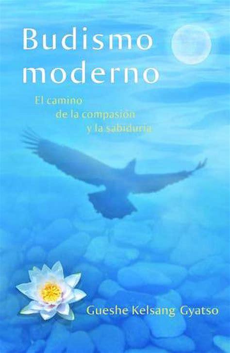 Budismo Moderno El Camino De La Compasion Y La Sabiduria Volumen 1 Sutra