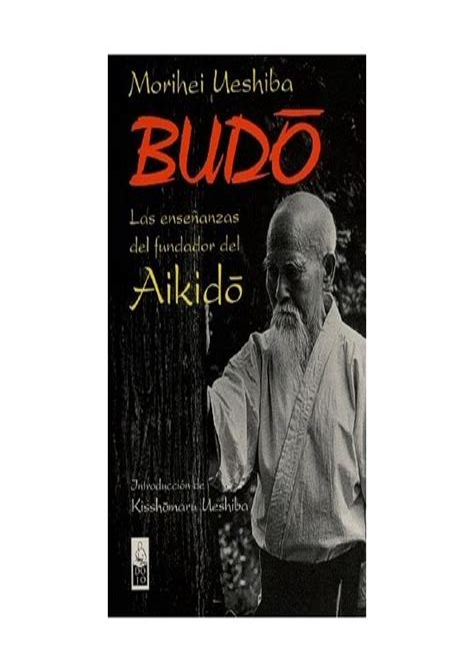 Budo: Las enseñanzas del fundador del Aikido