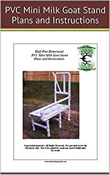 Build A Pvc Goat Milking Stand Half Pint Homestead Plans And Instructions Series Book 8 English Edition