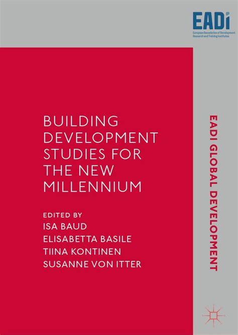 Building Development Studies For The New Millennium Eadi Global Development Series