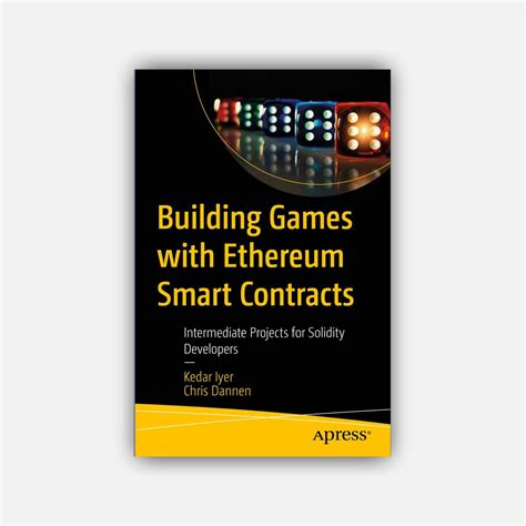 Building Games With Ethereum Smart Contracts Intermediate Projects For Solidity Developers