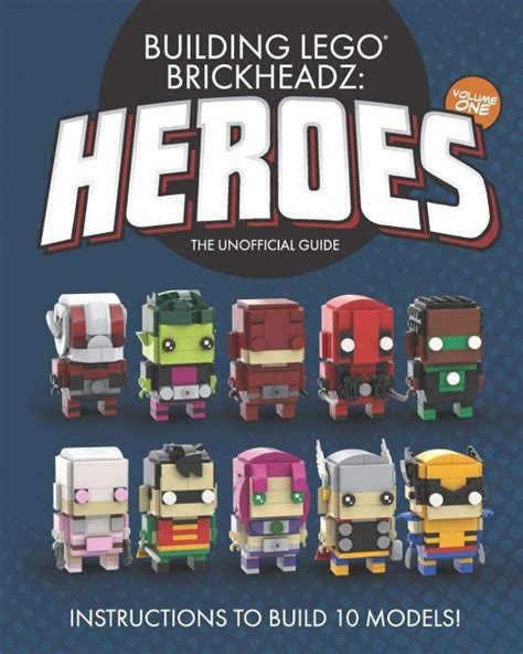 Building Lego Brickheadz Villains Volume One The Unofficial Guide