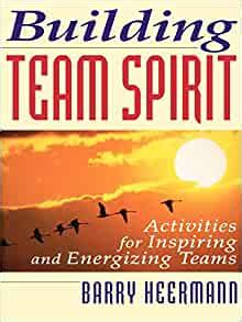 Building Team Spirit Activities For Inspiring And Energizing Teams Cls Education