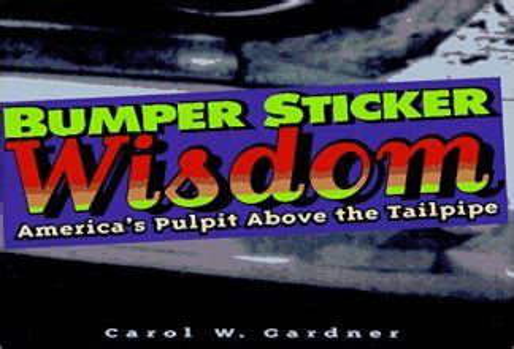 Bumper Sticker Wisdom Americas Pulpit Above The Tailpipe