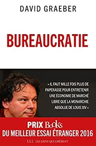 Bureaucratie L Utopie Des Regles Liens Qui Liber
