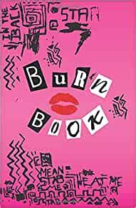 Burn Book Lined Journal Its Full Of Secrets You Re Like Really Pretty 5 5 X 8 5 Writing Notebook
