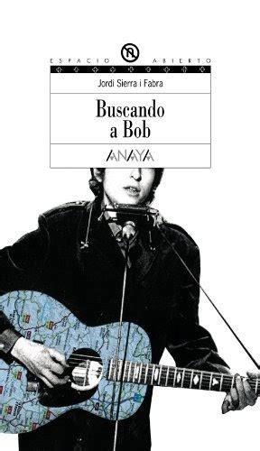 Buscando a Bob (Literatura Juvenil (A Partir De 12 Años) - Espacio Abierto)