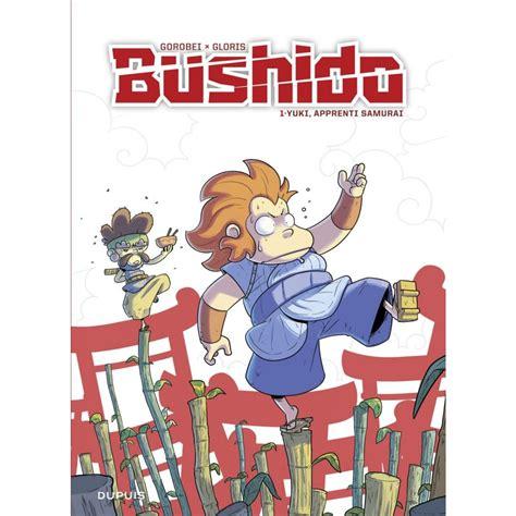 Bushido Tome 1 Yuki Apprenti Samurai Reedition Prix Reduit