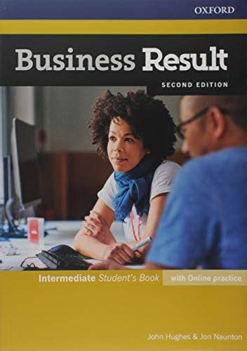Business Result: Intermediate: Student's Book with Online Practice: Business English you can take to work <em>today</em>