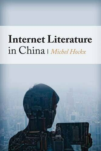 By Michel Hockx Author Internet Literature In China Global Chinese Culture By Feb 2015 Hardcover