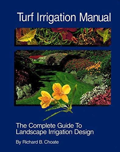 By Richard B Choate Turf Irrigation Manual The Complete Guide To Landscape Irrigation Systems 5th Fifth Edition