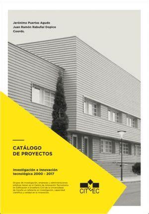 CITEEC. Catálogo de proyectos de investigación e innovación tecnológica 2000-2017
