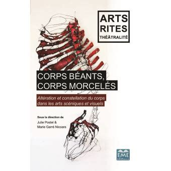 CORPS BEANTS CORPS MORCELES