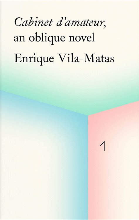 Cabinet D Amateur An Oblique Novel Enrique Vila Matas