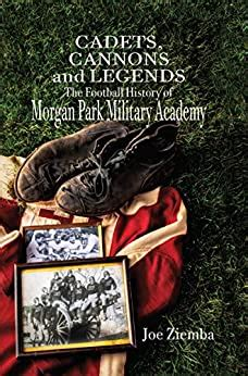 Cadets Cannons And Legends The Football History Of Morgan Park Military Academy English Edition