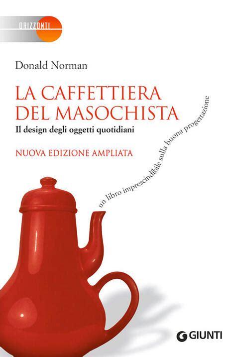 Caffettiera Masochista Design Oggetti Quotidiani
