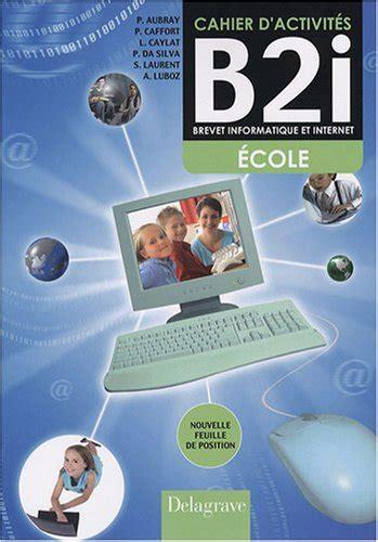 Cahier D Activites B2i Brevet Informatique Et Internet Cm