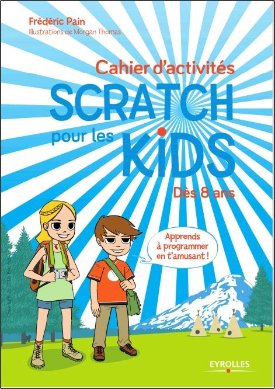 Cahier D Activites Scratch 3 Pour Les Kids Des 8 Ans