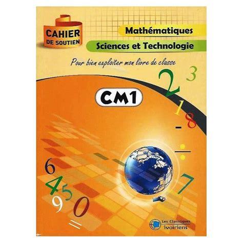 Cahier De Soutien Cm1 Sciences Francais Mathematique