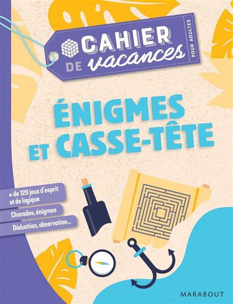 Cahier De Vacances Enigmes Et Casse T