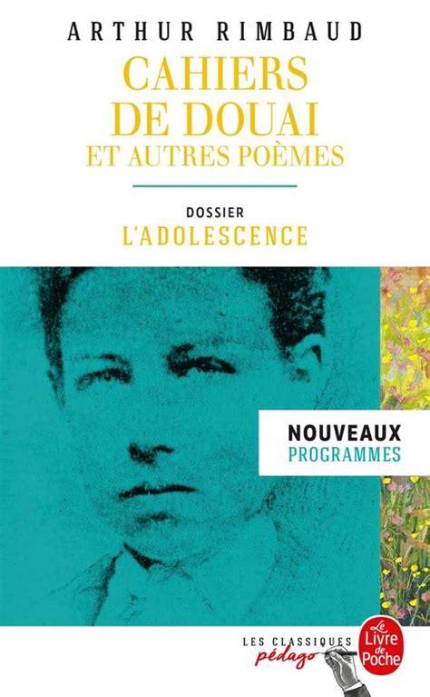 Cahiers De Douai Et Autres Poemes Edition Pedagogique Dossier Thematique L Adolescence