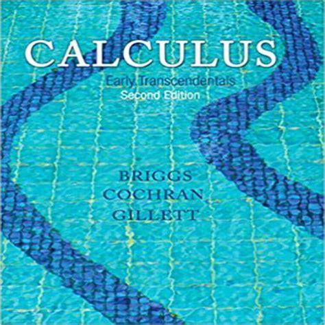 Calculus Early Transcendentals Briggs Cochran Solution Manual