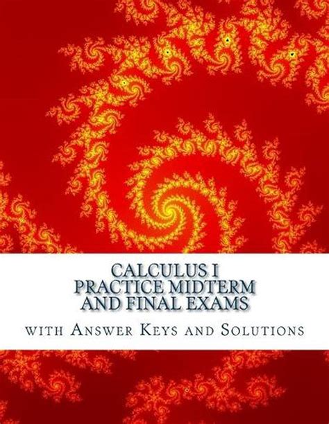 Calculus I Practice Midterm And Final Exams With Answer Keys And Solutions