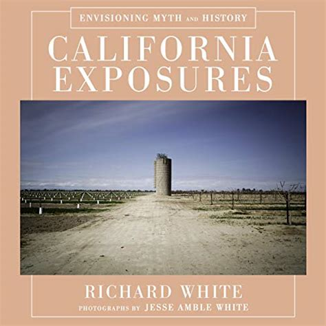 California Exposures Envisioning Myth And History English Edition