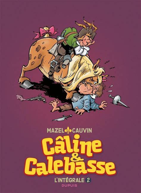 Caline Et Calebasse L Integrale Tome 2 Caline Et Calebasse Integrale 1974 1984