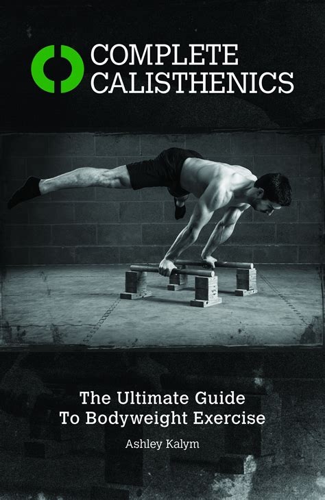Calisthenics The Ultimate Guide To Bodyweight Training