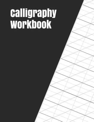 Calligraphy Workbook 122 Sheet Pad Calligraphy Practice Paper And Workbook For Lettering Artist For Adults Kids Teens And Beginners