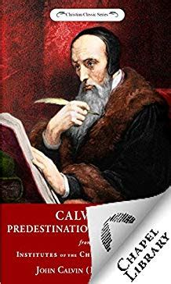 Calvin On Predestination And Election English Edition