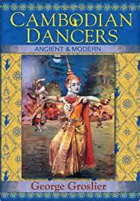 Cambodian Dancers Ancient And Modern