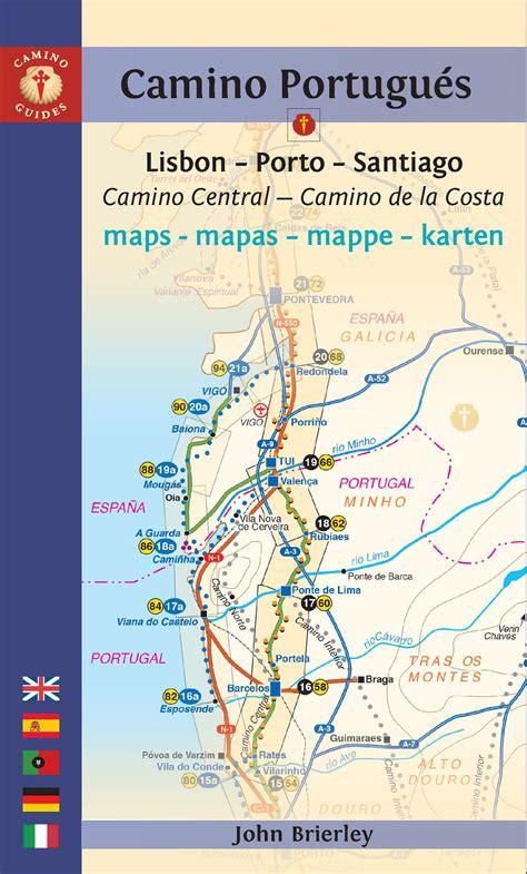 Camino Portugues Maps Lisbon Porto Santiago Camino Central Camino De La Costa Variente Espiritual Andamp Senda Litoral Camino Guides