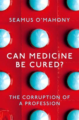Can Medicine Be Cured The Corruption Of A Profession English Edition