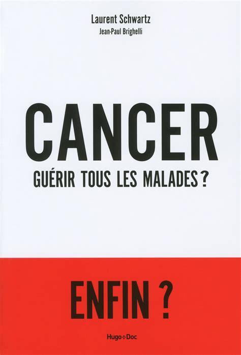 Cancer Guerir Tous Les Malades