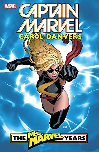 Captain Marvel Carol Danvers The Ms Marvel Years Vol 1 Ms Marvel 2006 2010 English Edition