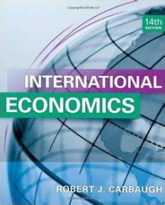 Carbaugh International Economics 14th Edition Solution Manual
