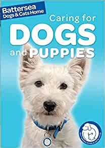 Caring for Dogs and Puppies (Battersea Dogs & Cats Home: Pet Care Guides)
