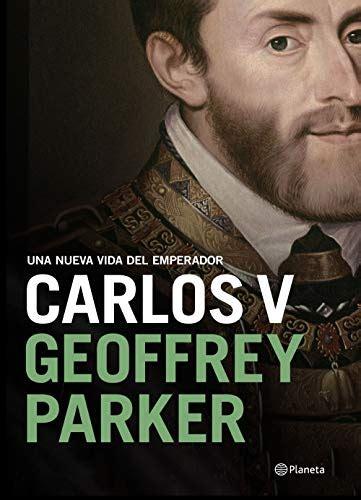 Carlos V Una Nueva Vida Del Emperador