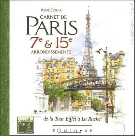 Carnet De Paris 7e And 15e Arrondissements De La Tour Eiffel A La Ruche