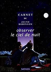 Carnet Du Jeune Robinson Observer Le Ciel De Nuit