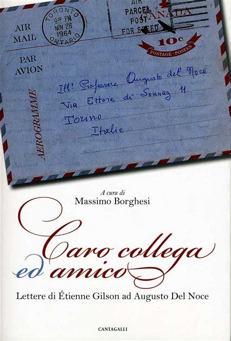 Caro Collega Ed Amico Lettere Di Etienne Gilson Ad Augusto Del Noce 1964 1969