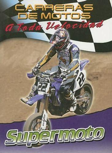 Carreras De Motos/Motorcycle Racing: A Toda Velocidad/the Fast Track (Carreras De Motos: a Toda Velocidad/Motorcycle Racing: the Fast Track)
